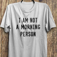 Morning t shirt, I am not a morning person tops, Girl Fashion Tops, Instagram fashion funny tops, #ootd, #instafashion, #hipster, #wiwt