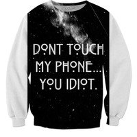 Don't touch my phone u idiot