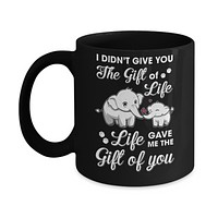 I Didn't Give You The Gift Of Life Life Gave Me The Gift Mug