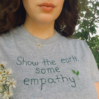 Show the earth some empathy tee