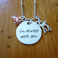Bambi Inspired Necklace. I'm Always With You. Love necklace. Bambi Jewelry. I'm Always With You Necklace. Hand Stamped, Swarovski Crystals.