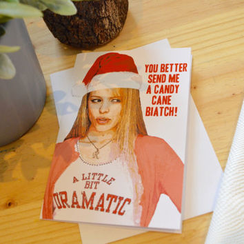 Mean Girls Movie Candy Cane Quote Greeting Card- Regina George Funny X-mas Christmas Joke Humour Card