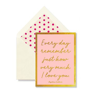 Every Day Remember Just How Very Much I Love You Greeting Card, Single Folded Card or Boxed Set of 8