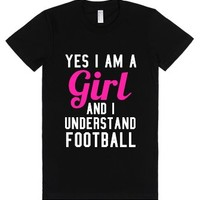 YES I AM A GIRL AND I UNDERSTAND FOOTBALL Juniors Fitted