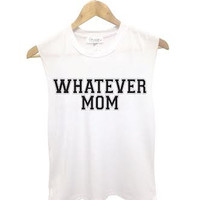 Whatever Mom Muscle Tanks