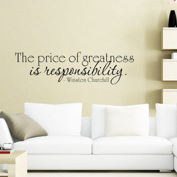 Art Wall Decals Wall Stickers Vinyl Decal Quote - The price of greatness is responsibility - Winston Churchill