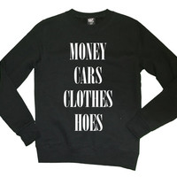 Money Cars Clothes and Hoes slogo fashion jumper sweater