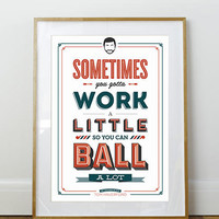 Parks and Recreation Work A Little Poster A3 or to fit Ikea Ribba Frame 390 x 290mm