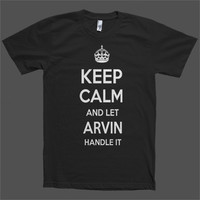 Keep Calm and let Arvin Handle it Personalized Name T-Shirt