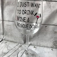 """""""I Just Want to Drink Wine and Rescue Dogs"""""""