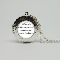 """Silver Glass Locket Necklace with B/W The Perks of Being a Wallflower Inspired """"And In That Moment I Swear We Were -Buy 3 get the 4th Free"""