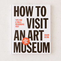 How To Visit An Art Museum: Tips For A Truly Rewarding Visit By Johan Idema   Urban Outfitters