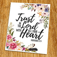"""Proverbs 3:5 Trust in the Lord with all your heart Print (Unframed), Watercolor Flower, Scripture Art, Bible Verse Print, Christian Wall Art, Word of Wisdom, Inspiration Quote,8x10"""", TC-023"""
