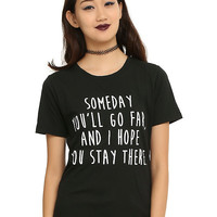 Go Far Stay There Girls T-Shirt