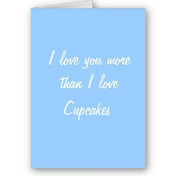 I love you more than cupcakes card from inspirationzstore