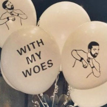 Drake Balloons with my woes