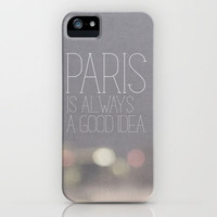 Paris is Always a Good Idea iPhone Case by Jillian Audrey | Society6