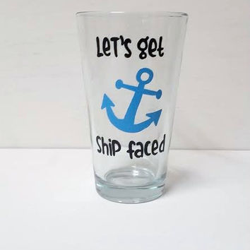 Let's Get Ship Faced Anchor Pint Glass