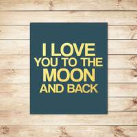 I Love You To The Moon And Back Print, Blue and Gold, Gold Foil Print, Typography, Typographic Print, Dorm Decor, Home Deco, Apartment Decor
