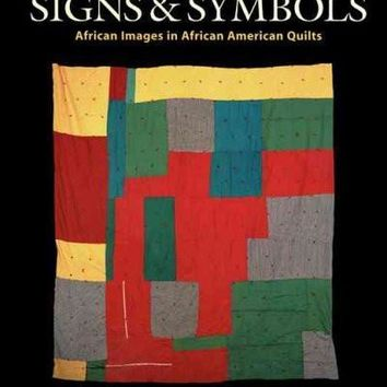 Signs and Symbols: African Images in African-American Quilts