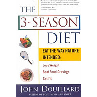 The 3-Season Diet: Eat the Way Nature Intended : Lose Weight Beat Food Cravings Get Fit
