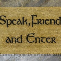 """Lord of the Rings Tolkien quote """"Speak Friend and Enter"""""""