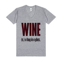 Wine (A Hug In A Glass Vneck)