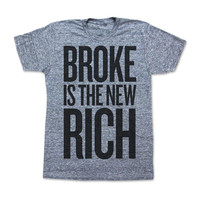 Print Liberation: Broke Is The New Rich Tee