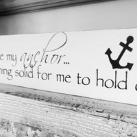 "Beach Anchor Wedding Sign ""You are my anchor... something solid for me to hold onto"" beach wedding, beach house decor, coastal"