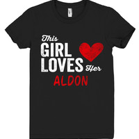 This Girl Loves her ALDON Personalized T-Shirt