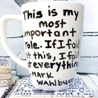 """Summer Celebrations, Gift Ideas for Him, Mark Wahlburg quote """"This is my most important role..."""" Father's Day gifts, Family quotes, mug cup"""