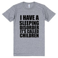I Have a Sleeping Disorder It's Called Children T Shirt