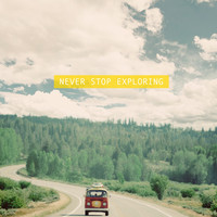 NEVER STOP EXPLORING Art Print by Leslee Mitchell