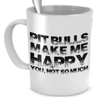 Pit Bulls Make Me Happy