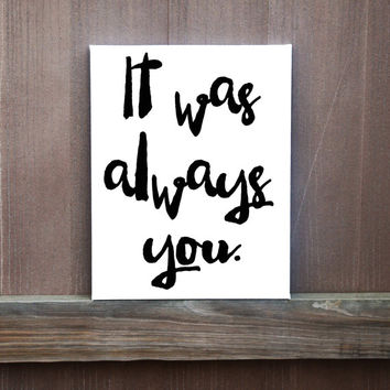It Was Always You Custom Hand Painted Lyrics, Ready to Hang, Multiple Sizes, Love Quote, Wall Decor, Art, Wedding, Wedding Gift, Gift