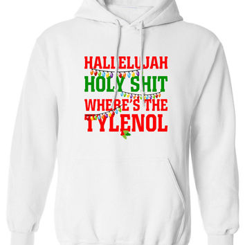 Hallelujah Holy Shit Where's the tylenol Funny Christmas Sweater Movie reference Party hoodie hooded sweatshirt sweater fleece MLG-1106