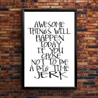 "PRINTABLE ""Awesome Things Will Happen Today"" Big Time Jerk Typography Poster Modern Decor Art Typography Funny Wall Art For Men Funny Wall"