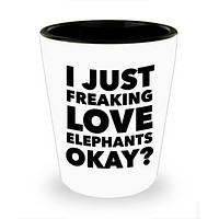 Elephant Shot Glass Elephant Themed Gifts for Men and Women - I Just Freaking Love Elephants Okay? Funny Ceramic Shot Glasses