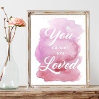 You are So Loved Print Pink and Purple Watercolor Painting Printable Baby Nursery Decor Home Decor Printable Wall Art Instant Download 8x10