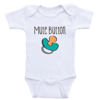 """Funny Baby One-Piece Shirts """"Mute Button"""" Funny Shirts For Babies"""