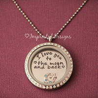 I Love You To The Moon And Back / Hand Stamped Necklace / Floating Charm Locket
