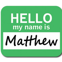 Matthew Hello My Name Is Mouse Pad
