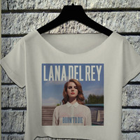 lana del rey shirt lana del rey crop top crop tee lana del rey born to die tshirt black and white colors all size fits