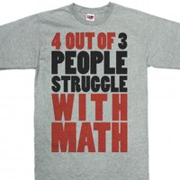 4 Out Of 3 People Struggle With Math |