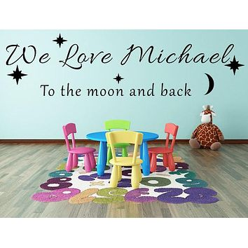 We Love You To The Moon and Back - Inspirational Wall Signs