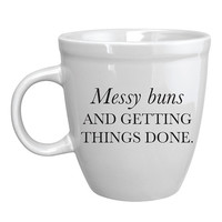 Messy Buns And Getting Things Done Mug - A Cup Of Quotes