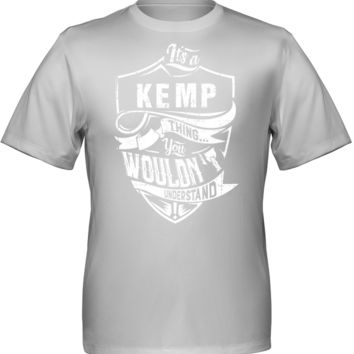 It's A KEMP Shirt thing You wouldn't Understand Hanes Cool Dri Tee