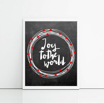 Christmas chalkboard typography print, joy to the world, black white and red Christmas wall quotes, holiday decor quotes,feel good art print