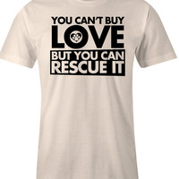 You Can't Buy Love - But You Can Rescue It - Animal Rescue T Shirt - American Apparel Men's Poly Cotton T-Shirt - Item 2331