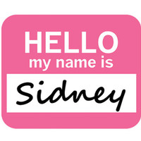 Sidney Hello My Name Is Mouse Pad - No. 1